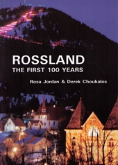Rossland, The First 100 Years